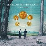 Igor and the Hippie Land – Love & Chaos