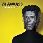 Blankass – C'est quoi ton nom ?