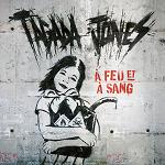 Tagada Jones – A feu et à sang