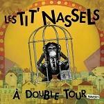 Les Tit'Nassels – A double tour (volume 1)