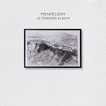 Mendelson – Le Dernier Album